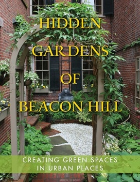 Hidden Gardens of Beacon Hill book cover