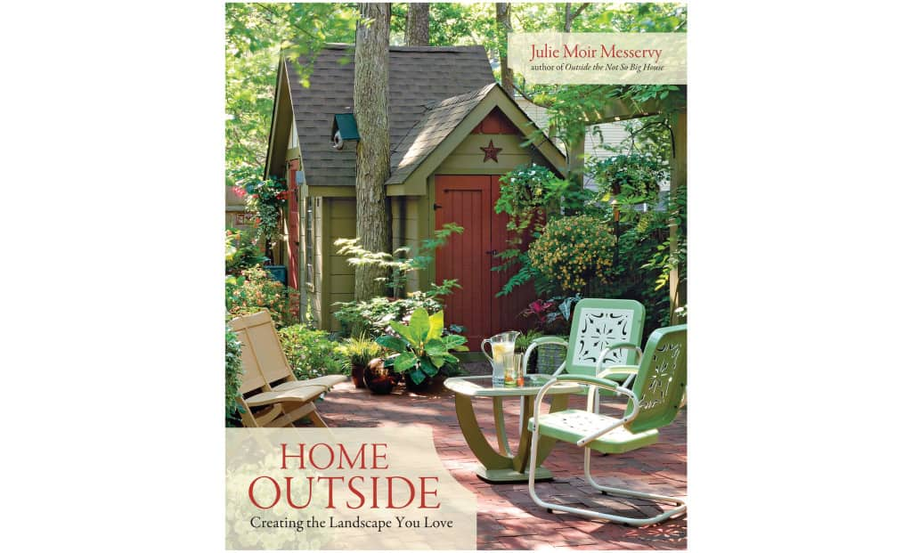 Home Outside: Creating the Landscape You Love | Book by JMM