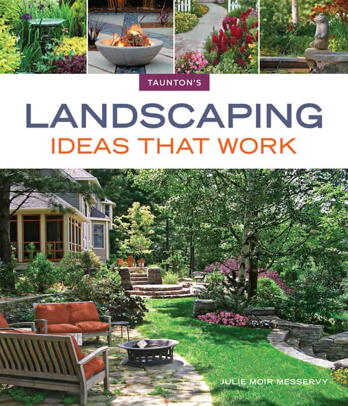 Landscaping Ideas That Work by Julie Moir Messervy